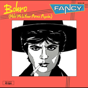 1985-Fancy---Bolero-(Hold-Me-In-Your-Arms-Again)