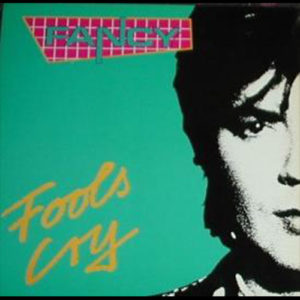 1988-Fancy---Fools-Cry