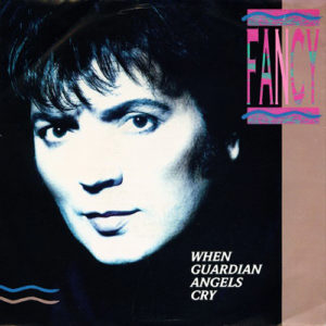 1990-Fancy---When-Guardian-Angels-Cry