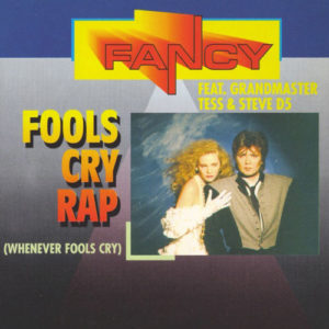 1991-Fancy-Feat.-Grandmaster-Tess--&-Steve-D5---Fools-Cry-Rap-(Whenever-Fools-Cry)
