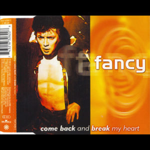 1998-Fancy---Come-Back-And-Break-My-Heart