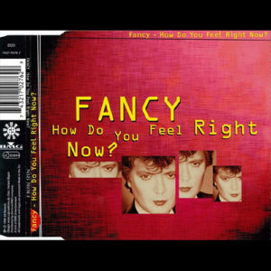 1999-Fancy---How-Do-You-Feel-Right-Now-
